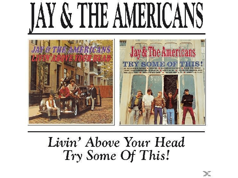 Jay & The Americans - Living Above Your Head/Try Some Of This [CD]