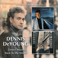Dennis Deyoung - Desert Moon/Back To The World [CD]