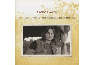 Gene Clark - Here Tonight: The White Light Demos - (CD)