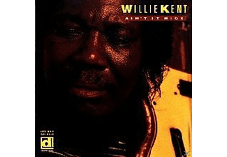 Willie Kent - Ain't It Nice - (CD)