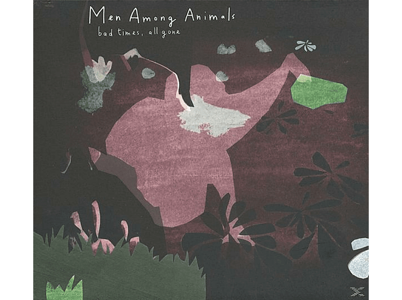 Men Among Animals - Bad Times, All Gone [CD]