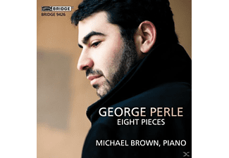 Michael Brown - George Perle: Eight Pieces - (CD)