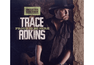 Trace Adkins - Proud To Be Here (Deluxe Edition) - (CD)
