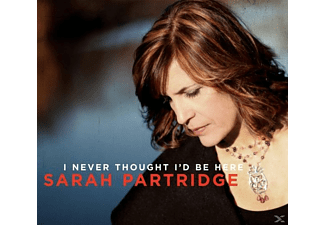 Sarah Partridge - I Never Thought I'd Be Here - (CD)