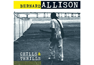 Bernard Allison - Chills & Thrills - (CD)