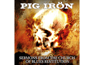 Pig Irön - Sermons From The Church Of Blues Re [CD]