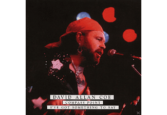 David Allan Coe - Compass Point/I Ve Got Something To Say - (CD)