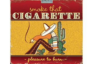 VARIOUS - Smoke That Cigarette-Pleasure To Burn [CD]