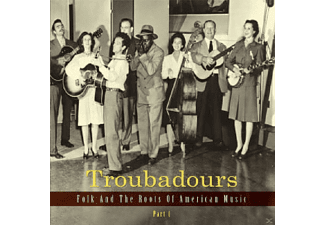 VARIOUS - Troubadours-Part1 Folk And The Roots Of American - (CD)