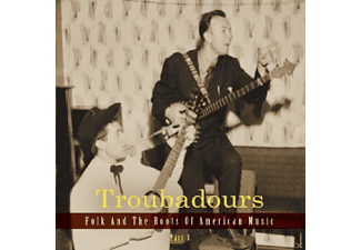 VARIOUS - Troubadours-Part3 Folk And The Roots Of American - (CD)