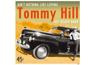 Tommy Hill - Ain't Nothing Like Loving/Get Ready Baby 45rpm - (Vinyl)