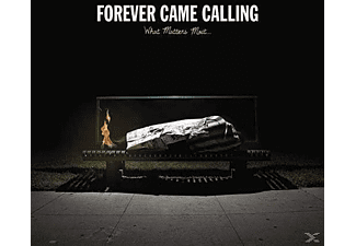 Forever Came Calling - What Matters Most [CD]