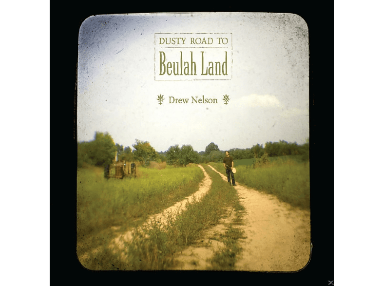 Drew Nelson - Dusty Road To Beulah Land [CD]
