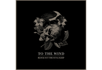 To The Wind - Block Out The Sun & Sleep - (Vinyl)