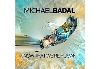 Michael Badal - Now That We're Human - (CD)