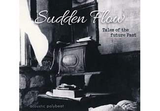 Sudden Flow - Tales Of The Future Past - (CD)