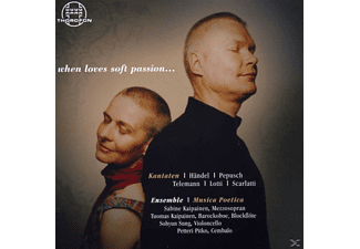 Ensemble Musica Poetica - When Loves Soft Passion... - (CD)