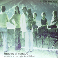Boards Of Canada - Music Has The Right To Children [LP + Download]