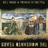 Neil Young + Promise Of The Real - The Monsanto Years [CD + DVD Video]