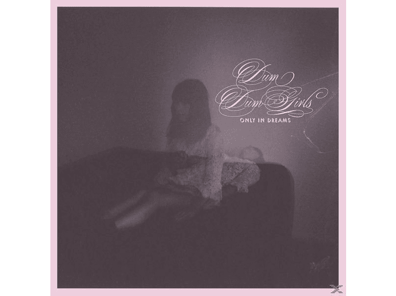 Dum Dum Girls - Only In Dreams [Vinyl]