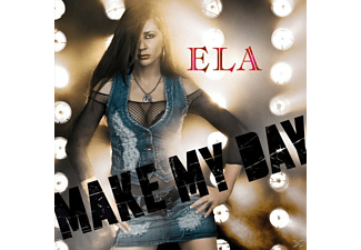 Ela - Make My Day - (CD)