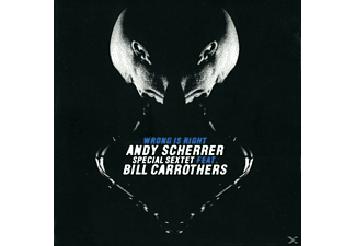 Andy Scherrer, Andy/Sextet Ft.Bill Carrothers Scherrer - Wrong Is Right - (CD)