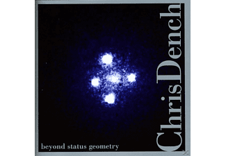 Chris Dench - Beyond Status Geometry - (CD)