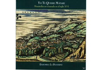 Ensemble La Dansereye - 'Yo te quiere matare',Wind Bands in 16th century - (CD)