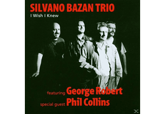 Bazan,S.Trio Feat.Collins,Phil - I Wish I Knew - (CD)