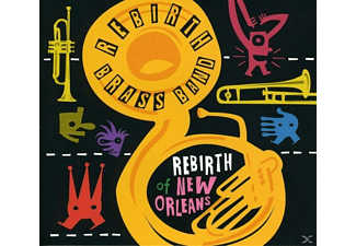 The Rebirth Brass B, The Rebirth Brass Band - Rebirth Of New Orleans - (CD)