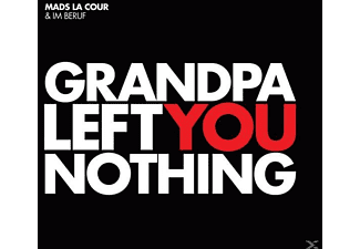 Mads La Cour & Im Beruf - Grandpa Left You Nothing - (CD)