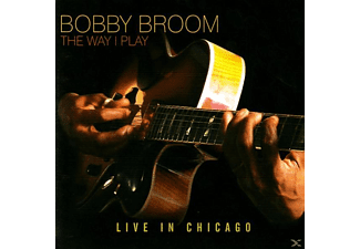 Bobby Broom - The Way I Play: Live In Chicago - (CD)
