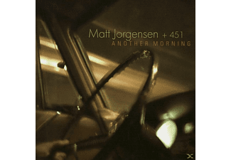 Matt Jorgensen +451 - Another Morning - (CD)