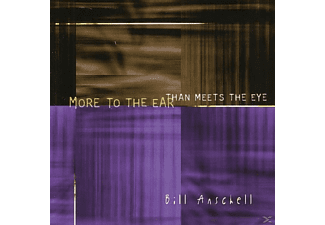 Bill Anschell - More To The Ear Than Meets The Eye - (CD)