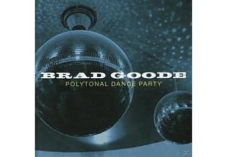 Brad Goode - Polytonal Dance Party - (CD)