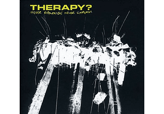 Therapy? - Never Apologize, Never Explain (CD)