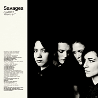 The Savages - Silence Yourself [LP + Download]