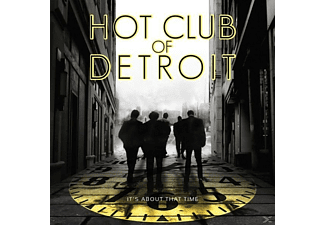 Hot Club Of Detroit - It's About That Time - (CD)