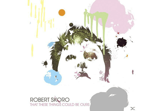 Robert Skoro - That These Things Could Be Ours - (CD)