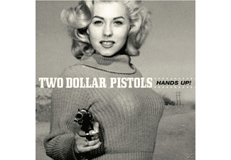 Two Dollar Pistols - Hands Up! - (CD)
