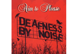 Deafness By Noise - Aim 2 Please - (CD)