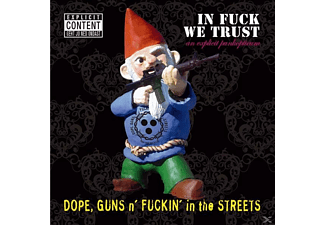 Guns N' Fuckin' In The Streets Dope, Guns N'fucking In The Streets Dope - In Fuck We Trust - (CD)