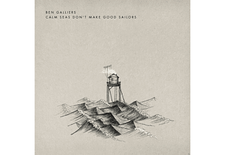 Ben Galliers - Calm Seas Dont Make Good Sailors (180 Gr.) - (Vinyl)