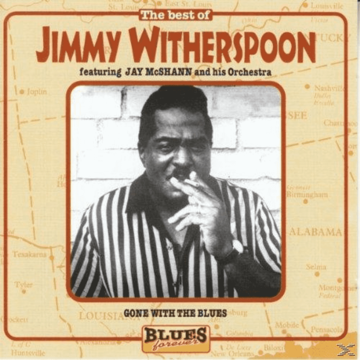 Jimmy Witherspoon, Jay McShann & His Orchestra - The Best Of Jimmy Witherspoon - (CD)