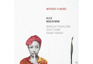 Alex Maksymiw - Without A Word - (CD)