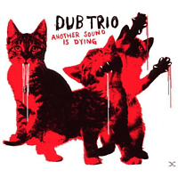 Dub Trio - Another Sound Is Dying [CD]