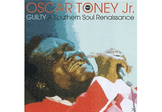 Oscar Jr. Toney - Guilty-A Southern Soul Renaiss - (CD)