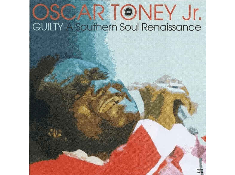 Oscar Jr. Toney - Guilty-A Southern Soul Renaiss [CD]