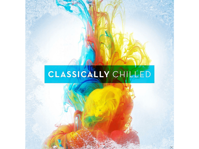 VARIOUS - Classically Chilled [CD]