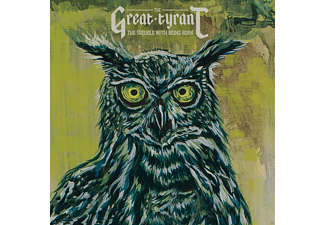 The Great Tyrant - The Trouble With Being Born (Black Vinyl + Mp3) [LP + Download]